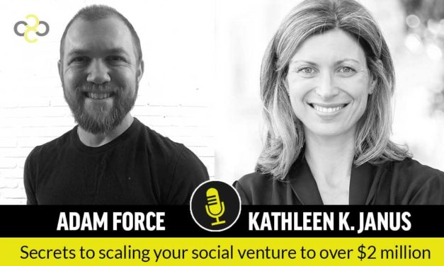 Interview with Kathleen Janus: Secrets to Scaling Your Social Venture to Over $2 Million