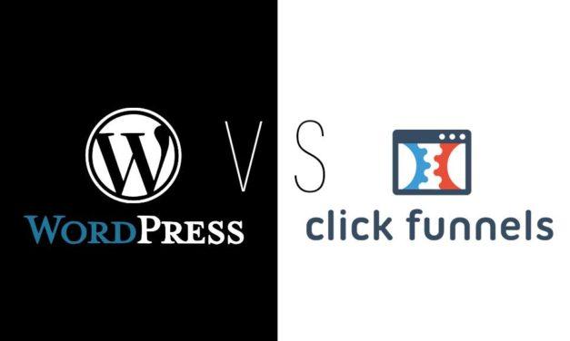 Clickfunnels vs. WordPress: Which Lead Gen Tool Works Best?