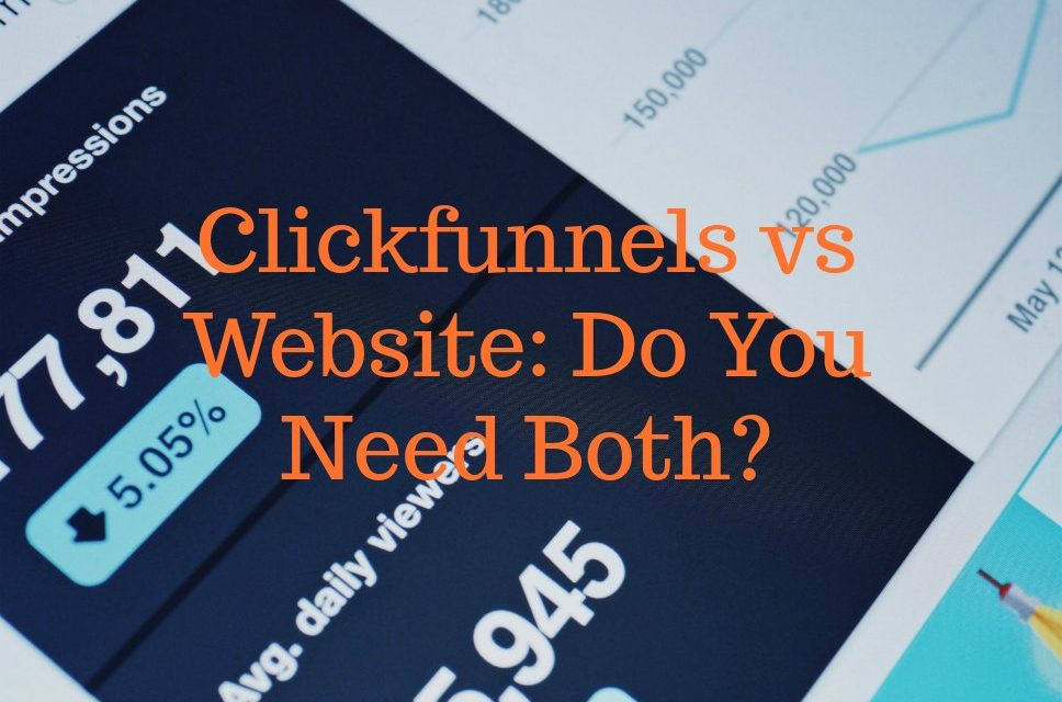 Clickfunnels vs Website: Do I Need Both to Build Leads?